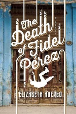 The Death of Fidel Perez (Hardback)