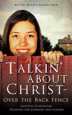 Talkin' about Christ - Over the Back Fence (Paperback)