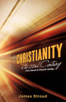 Christianity in the 22nd Century (Paperback)