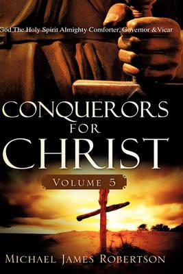 Conquerors for Christ, Volume 5 (Hardback)