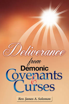 Deliverance from Demonic Covenants and Curses (Paperback)