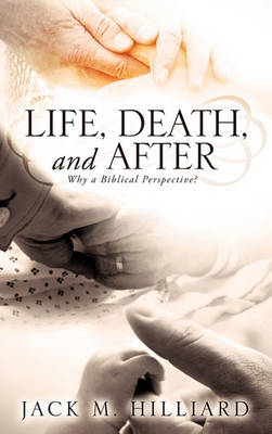 Life, Death, and After (Hardback)