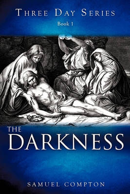 Three Day Series Book 1 the Darkness (Paperback)