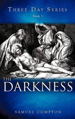Three Day Series Book 1 the Darkness (Hardback)