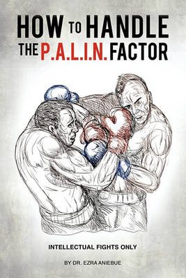 How to Handle the P.A.L.I.N. Factor (Paperback)
