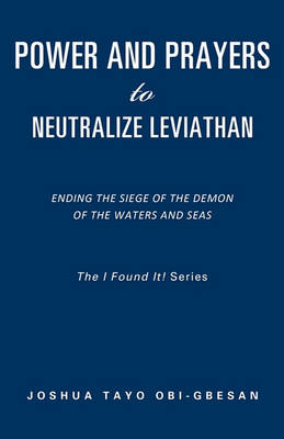 Power and Prayers to Neutralize Leviathan (Paperback)