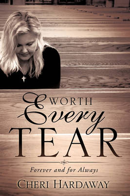 Worth Every Tear (Paperback)