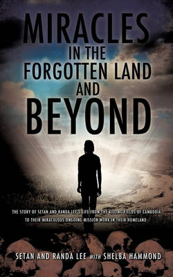 Miracles in the Forgotten Land and Beyond (Paperback)