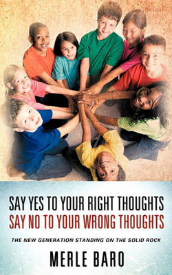 Say Yes to Your Right Thoughts Say No to Your Wrong Thoughts (Paperback)