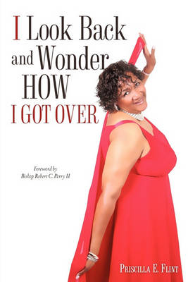 I Look Back and Wonder How I Got Over (Paperback)
