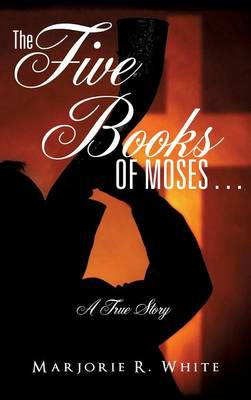 The Five Books of Moses . . . (Hardback)