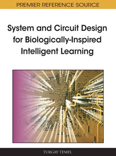 System and Circuit Design for Biologically-Inspired Intelligent Learning (Hardback)