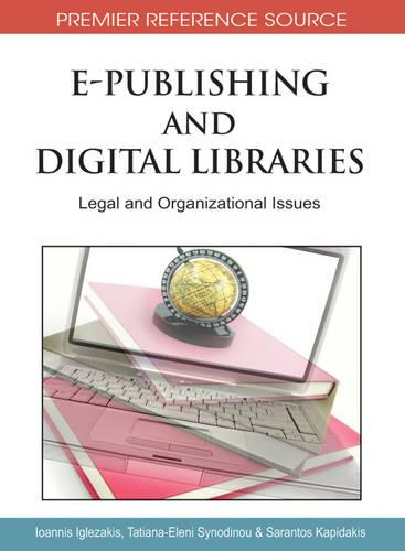 E-Publishing and Digital Libraries: Legal and Organizational Issues (Hardback)