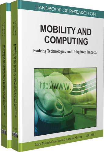Handbook of Research on Mobility and Computing: Evolving Technologies and Ubiquitous Impacts (Hardback)