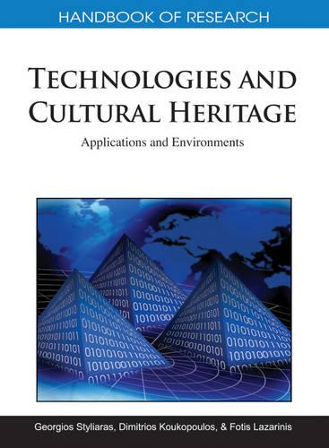 Handbook of Research on Technologies and Cultural Heritage: Applications and Environments (Hardback)