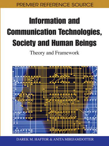 Information and Communication Technologies, Society and Human Beings: Theory and Framework (Hardback)