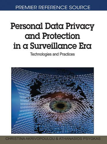 Personal Data Privacy and Protection in a Surveillance Era: Technologies and Practices (Hardback)