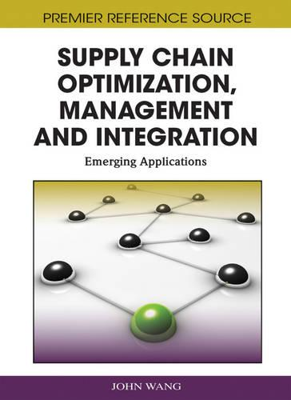 Supply Chain Optimization, Management and Integration: Emerging Applications (Hardback)