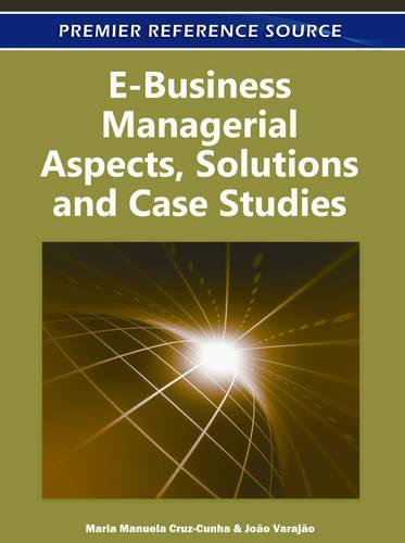 E-Business Managerial Aspects, Solutions and Case Studies (Hardback)