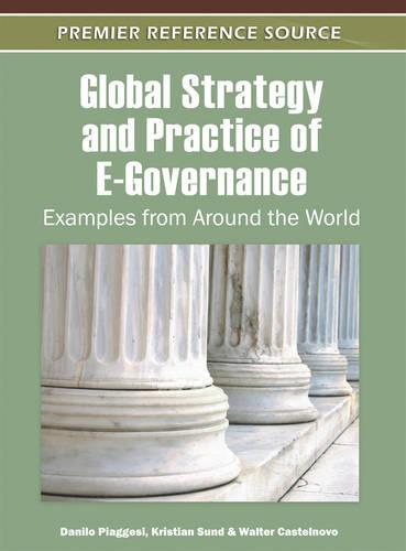 Global Strategy and Practice of E-Governance: Examples from Around the World (Hardback)
