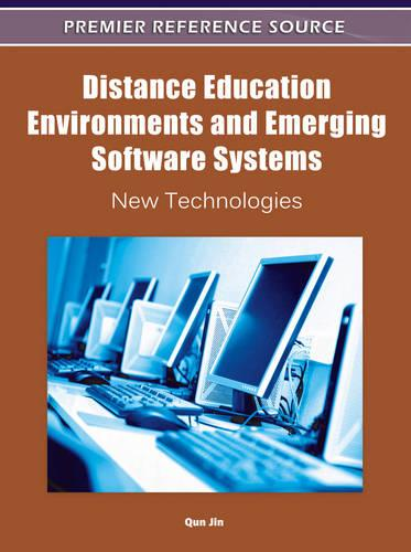 Distance Education Environments and Emerging Software Systems: New Technologies (Hardback)