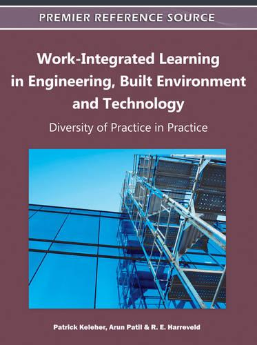 Work-Integrated Learning in Engineering, Built Environment and Technology: Diversity of Practice in Practice (Hardback)