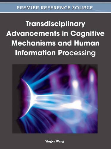 Transdisciplinary Advancements in Cognitive Mechanisms and Human Information Processing (Hardback)