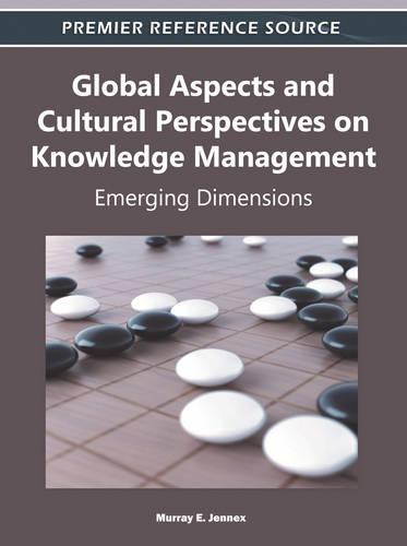 Global Aspects and Cultural Perspectives on Knowledge Management: Emerging Dimensions (Hardback)