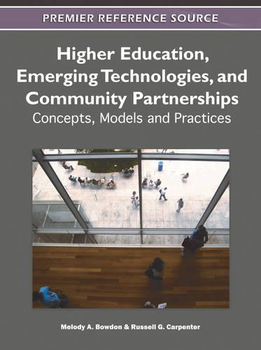 Higher Education, Emerging Technologies, and Community Partnerships: Concepts, Models and Practices (Hardback)