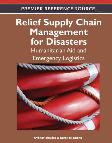 Relief Supply Chain Management for Disasters: Humanitarian Aid and Emergency Logistics (Hardback)