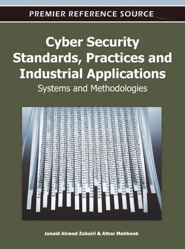 Cyber Security Standards, Practices and Industrial Applications: Systems and Methodologies (Hardback)