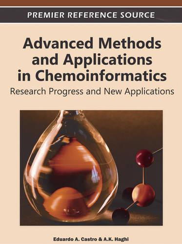 Advanced Methods and Applications in Chemoinformatics: Research Progress and New Applications (Hardback)