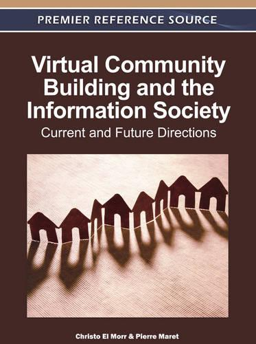 Virtual Community Building and the Information Society: Current and Future Directions (Hardback)