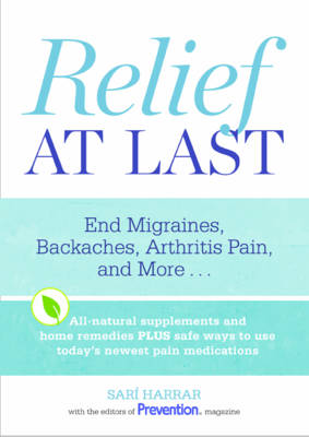 Relief at Last: End Migraines, Backaches, Arthritis Pain, and More... (Paperback)