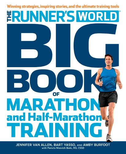 The Runner's World Big Book of Marathon and Half-Marathon Training: Winning Strategies, Inpiring Stories, and the Ultimate Training Tools - Runner's World (Paperback)