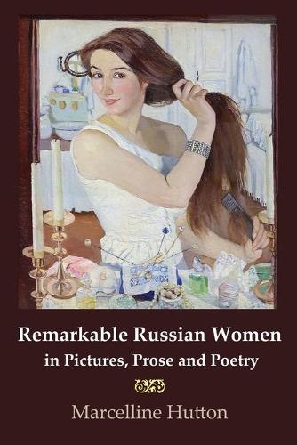 Remarkable Russian Women in Pictures, Prose and Poetry (Paperback)