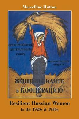 Resilient Russian Women in the 1920s & 1930s (Paperback)