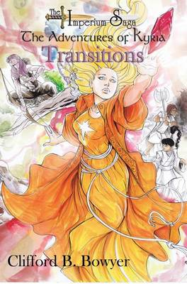 Transitions (the Imperium Saga: The Adventures of Kyria Special Edition) (Hardback)