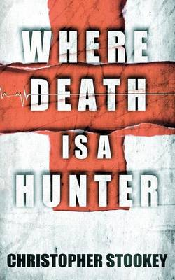Where Death is a Hunter (Paperback)