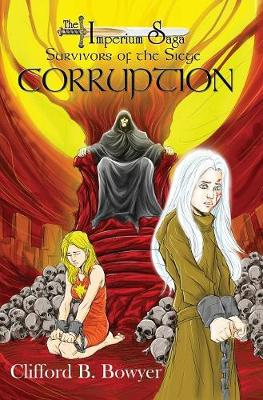 Corruption (the Imperium Saga: Survivors of the Siege, Book 1) (Hardback)