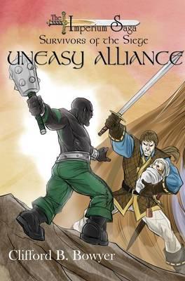 Uneasy Alliance (the Imperium Saga: Survivor's of the Siege, Book 2) (Hardback)