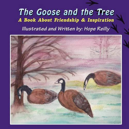 The Goose and the Tree: A Book about Friendship & Inspiration (Paperback)