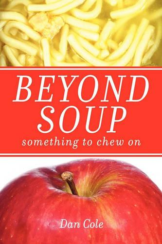 Beyond Soup: Something to Chew on (Paperback)