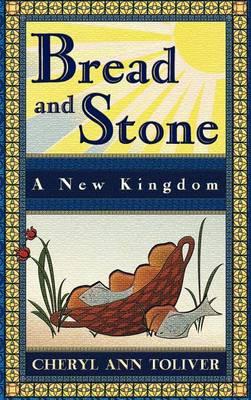 Bread and Stone-A New Kingdom (Hardback)
