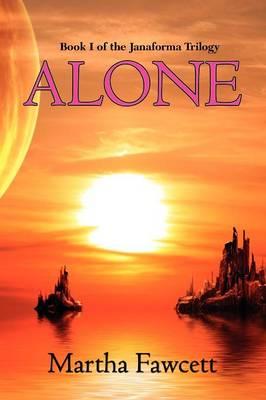 Alone - Janaforma Trilogy (Paperback)