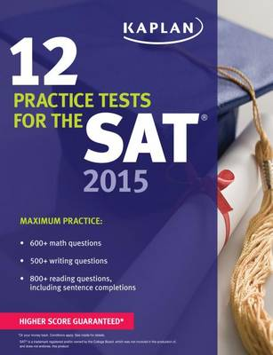 Kaplan 12 Practice Tests for the SAT 2015 (Paperback)