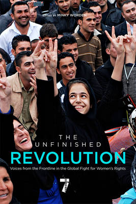 The Unfinished Revolution: Voices from the Frontline in the Global Fight for Women's Rights (Paperback)
