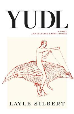 Yudl: A Novel and Selected Short Stories (Paperback)