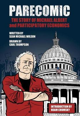 Parecomic: The Story of Michael Albert and Participatory Economics (Paperback)