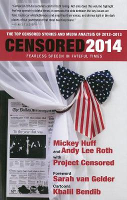 Censored 2014: Fearless Speech In Fateful Times; The Top Censored Stories And Media Analysis Of 2012-13 (Paperback)